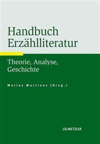 Handbuch Erzahlliteratur: Theorie, Analyse, Geschichte