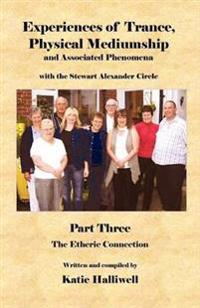 Experience of Trance, Physical Mediumship and Associated Phenomena with the Stewart Alexander Circle