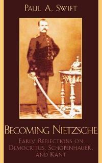 Becoming Nietzsche