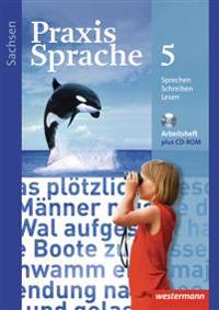 Praxis Sprache 5. Arbeitsheft mit CD-ROM. Sachsen