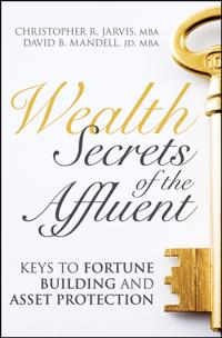 Wealth Secrets of the Affluent: Keys to Fortune Building and Asset Protecti