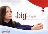 As big as it gets - supporting a child when a parent is seriously ill