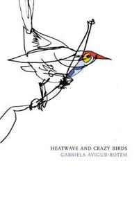 Heatwave and Crazy Birds