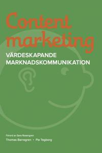 Content marketing : va¨rdeskapande marknadskommunikation