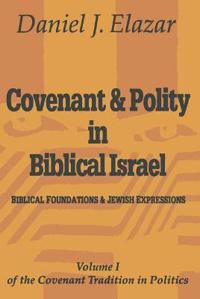 Covenant & Polity in Biblical Israel
