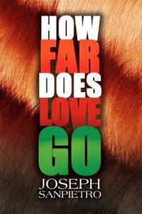How Far Does Love Go