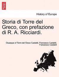 Storia Di Torre del Greco, Con Prefazione Di R. A. Ricciardi.