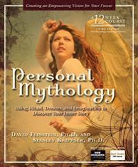 Personal mythology - using ritual, dreams and imagination to discover your