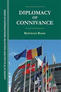 The Diplomacy of Connivance