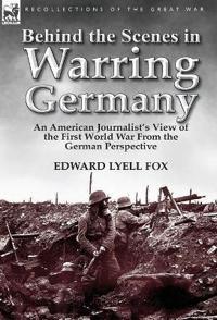 Behind the Scenes in Warring Germany