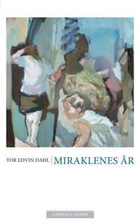 Miraklenes år - Tor Edvin Dahl | Inprintwriters.org