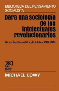 Para una sociologia de los intelectuales revolucionarios / For a Sociology of Revolutionary Intellectuals