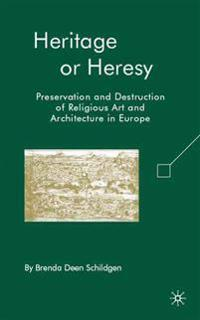 Heritage or Heresy