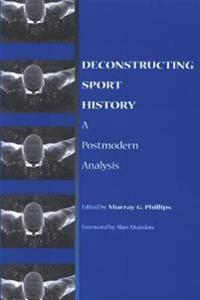 Deconstructing Sport History