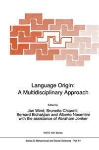 Language Origin: A Multidisciplinary Approach