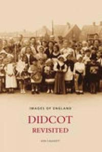 Didcot Revisited