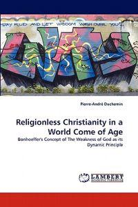 Religionless Christianity in a World Come of Age