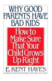 Why Good Parents Have Bad Kids