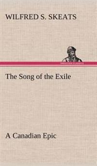 The Song of the Exile-A Canadian Epic