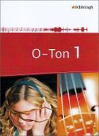 O-Ton 1. Arbeitsbücher für den Musikunterricht. Sekundarstufe 1