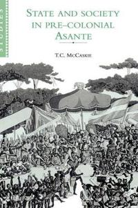 State and Society in Pre-Colonial Asante
