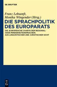 """Die Sprachpolitik Des Europarats: Die """"europäische Charta Der Regional- Oder Minderheitensprachen"""" Aus Linguistischer Und Juristischer Sicht"""