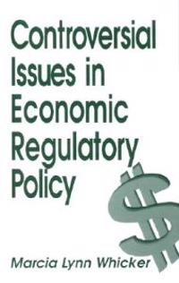 Controversial Issues in Economic Regulatory Policy