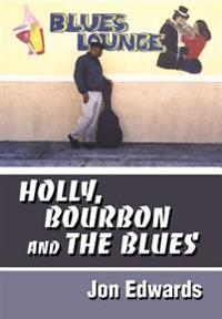 Holly, Bourbon and the Blues