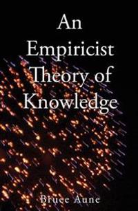 An Empiricist Theory of Knowledge