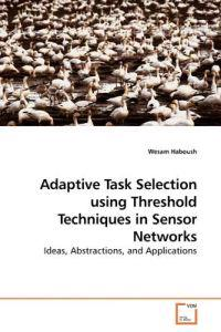 Adaptive Task Selection Using Threshold Techniques in Sensor Networks