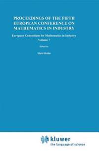 Proceedings of the 5th European Conference on Mathematics in Industry