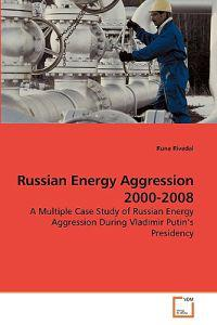 Russian Energy Aggression 2000-2008