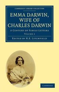 Emma Darwin, Wife of Charles Darwin 2 Volume Paperback Set Emma Darwin, Wife of Charles Darwin