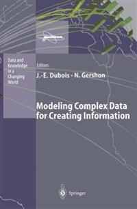 Modeling Complex Data for Creating Information