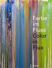 Farbe im Fluss / Color in Flux