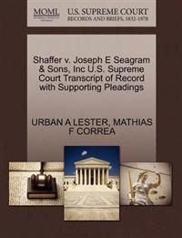 Shaffer V. Joseph E Seagram & Sons, Inc U.S. Supreme Court Transcript of Record with Supporting Pleadings
