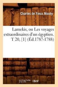 Lamekis, Ou Les Voyages Extraordinaires d'Un �gyptien. T 20, [1] (�d.1787-1788)