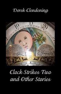Clock Strikes Two and Other Stories