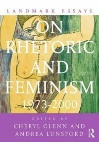Landmark Essays on Rhetoric and Feminism