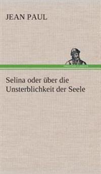 Selina Oder Uber Die Unsterblichkeit Der Seele