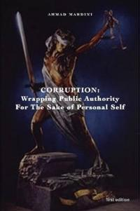 Corruption: Wrapping Public Authority for the Sake of Own Personal Self