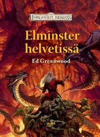 Elminster helvetissä - Elminster-saaga osa 4 (Forgotten Realms)