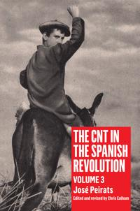 The Cnt in the Spanish Revolution: Volume 3