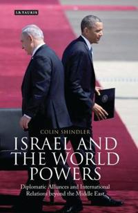 Israel and the World Powers: Diplomatic Alliances and International Relations Beyond the Middle East