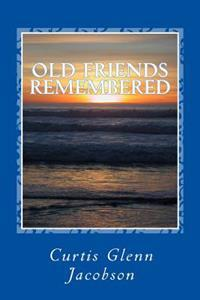 Old Friends Remembered