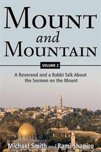 Mount and Mountain: A Reverend and a Rabbi Talk about the Sermon on the Mount