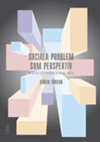 Sociala problem som perspektiv : en ansats för forskning & socialt arbete
