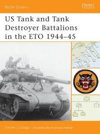US Tank And Tank Destroyer Battalions in the Eto 1944–45