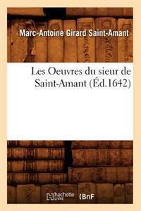 Les Oeuvres Du Sieur de Saint-Amant, (�d.1642)
