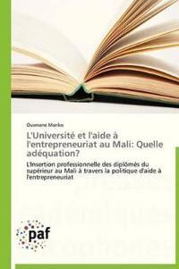 L'Universit� Et l'Aide � l'Entrepreneuriat Au Mali
